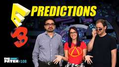 E3 Predictions! - The Patch # 108