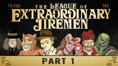 THE LEAGUE OF EXTRAORDINARY JIREMEN: Part 1