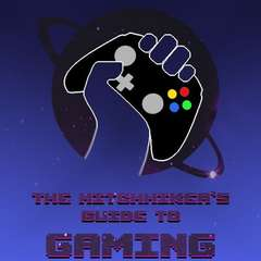 The Hitchhiker's Guide to Gaming