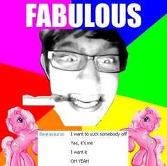 I would totally f**k Fabulous Bawb