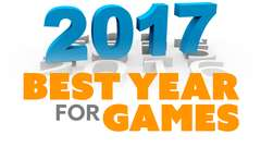 2017 the Best Year for Games EVER? What's STILL COMING