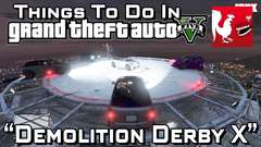 Things to do in GTA V - Demolition Derby X