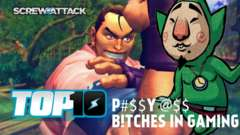 Top 10 P#$$y @$$ B!tche$ in Gaming | ScrewAttack!