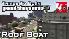 GTA V - Roof Boat
