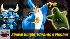 Shovel Knight, Wizards & Flubber