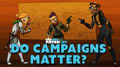 Do Campaigns Matter? - The Patch #124