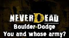 Boulder Dodge, You and Whose Army