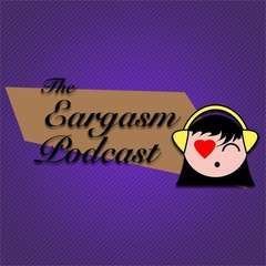 The Eargasm Podcast