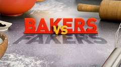 Bakers vs Fakers