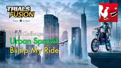Trials Fusion - Urban Sprawl - Blimp My Ride Track Challenge