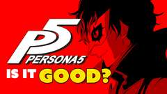 Persona 5... IS IT GOOD?
