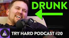The 2nd Drunk Cast - Try Hard Podcast #20