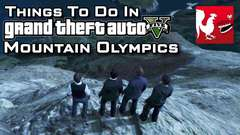 GTA V - Mountain Olympics