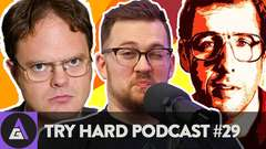 "Try Hard Podcast #29 - ""The Destruction of Dwight Schrute"""