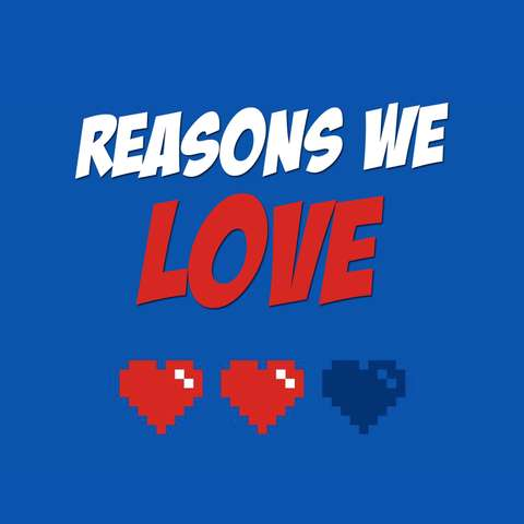 Reasons We Love