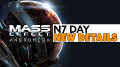 Mass Effect: Andromeda NEW N7 DAY DETAILS