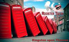 Rooster Teeth ( Kingston upon thames )