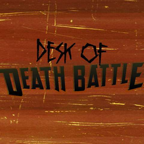 Desk of DEATH BATTLE