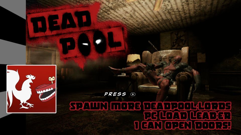 Deadpool - Spawn more Deadpool-lords, PC LOAD LEAD-ER, I can open doors! Guides