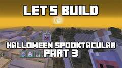 Let's Build in Minecraft - Halloween Spooktacular Part 3