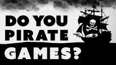 Do YOU Pirate Games? - #7