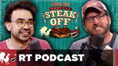 RT Podcast Steak Off!