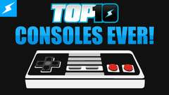 Top 10 Consoles Ever Made