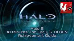 Halo: MCC [Halo 2] - 10 Minutes Too Early & HI BEN Guides