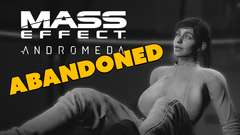 Mass Effect Andromeda ABANDONED