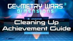 Geometry Wars 3 - Cleaning Up Achievement Guide