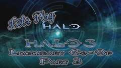 Halo 3 Legendary Co-op Part 3