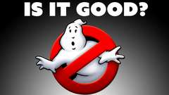 Ghostbusters: Is It Good?
