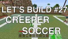 Let's Build in Minecraft - Creeper Soccer