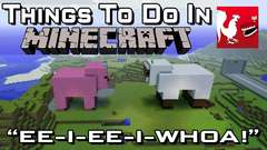 Things to do in: Minecraft - EE-I-EE-I-Whoa
