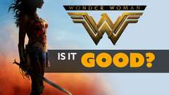 Wonder Woman: Is it Good?