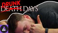 DEATH DAYS Day 19 - DRUNK DAYS RETURNS