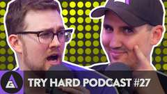 Craig's Butt is Sore - Try Hard Podcast #27