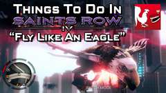 Saints Row IV - Fly Like An Eagle