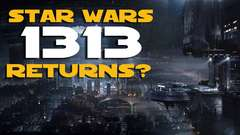 Star Wars 1313 is BACK?!
