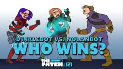 Dinklebot vs. Nolanbot: WHO WINS? - The Patch #121