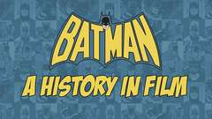 BATMAN: A History in Film