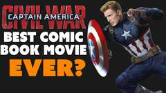 Civil War: Best Comic Book Movie EVER?