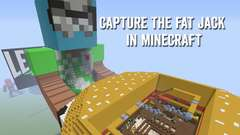 Capture the Fat Jack in Minecraft