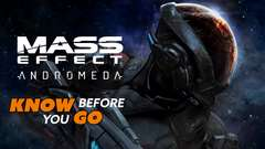 Know Before You Go... MASS EFFECT ANDROMEDA