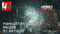 Metro 2033 Redux - Manhattan Project, Raider, DJ Artyom Guides