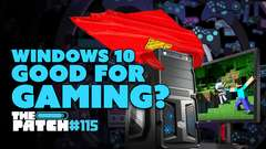 Is Windows 10 Good for Gaming? - The Patch #115