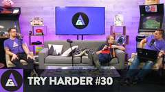 Try Harder #30 - What Just Happened