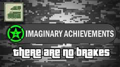 Imaginary Achievements - There Are No Brakes