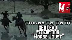 Red Dead Redemption - Horse Joust