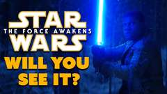 WILL YOU SEE Star Wars: The Force Awakens? - #38